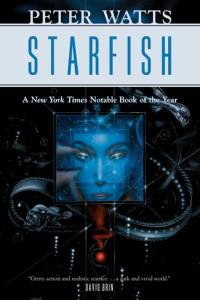 Starfish by Peter Watts, published by Tor, the novel that first invigorated my concept to use music as one writing tool.
